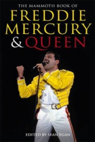 Mammoth Book of Freddie Mercury and Queen