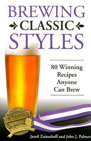 Könyv Brewing Classic Styles Jamil Zainasheff