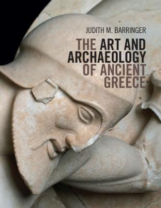 Carte Art and Archaeology of Ancient Greece Judith M. Barringer