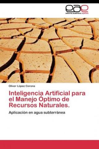 Carte Inteligencia Artificial Para El Manejo Optimo de Recursos Naturales. Lopez Corona Oliver