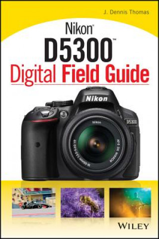 Carte Nikon D5300 Digital Field Guide J Dennis Thomas