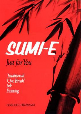 Carte Sumi-e Just For You: Traditional One Brush Ink Painting Hakuho Hirayama