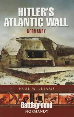 Hitler's Atlantic Wall: Normandy