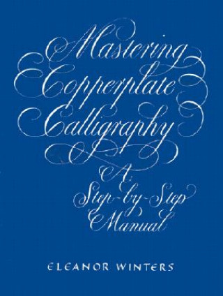 Carte Mastering Copperplate Calligraphy Eleanor Winters
