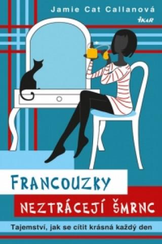 Francouzky neztrácejí šmrnc - Tajemství, jak se cítit krásná každý den