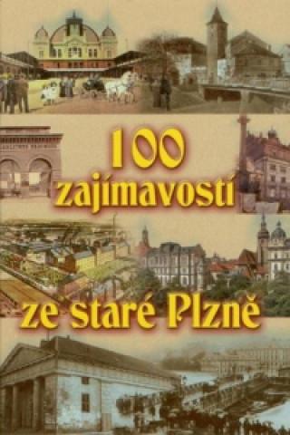 100 ZAJÍMAVOSTÍ ZE STARÉ PLZNĚ I.