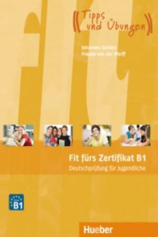 Fit fürs Zertifikat B1, Deutschprüfung für Jugendliche, Lehrbuch mit Code für MP3-Download (Hörtexte)