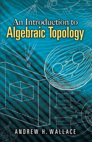Carte Introduction to Algebraic Topology A.H. Wallace