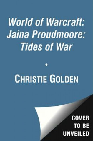 Carte World of Warcraft: Jaina Proudmoore: Tides of War Christie Golden