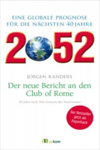 Carte 2052. Der neue Bericht an den Club of Rome Jorgen Randers