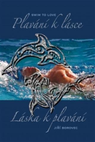 Plavání k lásce, láska k plavání