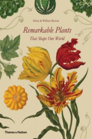 Remarkable Plants That Shape Our World