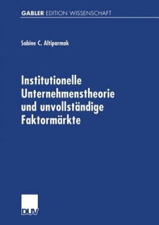 Carte Institutionelle Unternehmenstheorie Und Unvollstandige Faktormarkte Sabine Altiparmak