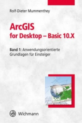 ArcGIS for Desktop - Basic 10. Bd.1