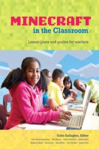 Educator's Guide to Using Minecraft (R) in the Classroom