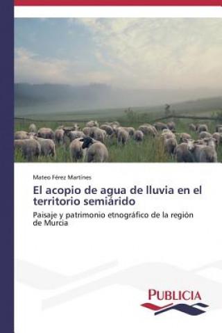 Carte Acopio de Agua de Lluvia En El Territorio Semiarido Mateo Férez Martínes