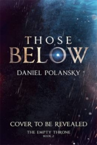 Those Below: The Empty Throne Book 2