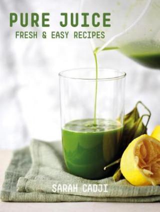 Pure Juice - Fresh & Easy Recipes