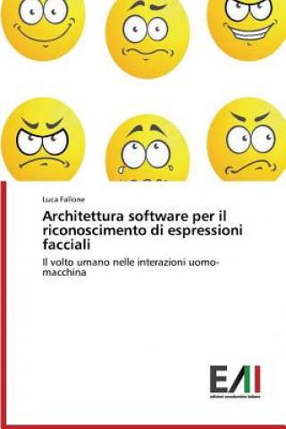 Könyv Architettura Software Per Il Riconoscimento Di Espressioni Facciali Fallone Luca