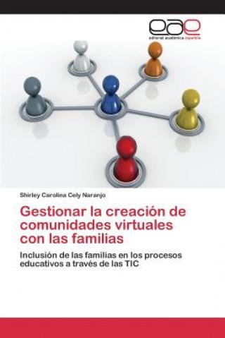 Könyv Gestionar La Creacion de Comunidades Virtuales Con Las Familias Cely Naranjo Shirley Carolina