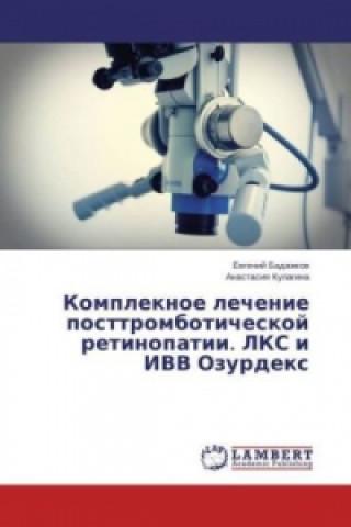 Könyv Kompleknoe lechenie posttromboticheskoj retinopatii. LKS i IVV Ozurdex Evgenij Badazhkov