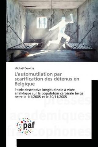Carte Lautomutilation Par Scarification Des Detenus En Belgique Dewitte-M