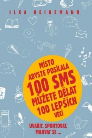 Místo abyste posílala 100 SMS můžete dělat 100 lepších věcí