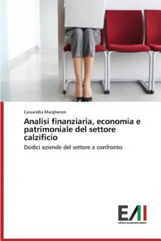 Könyv Analisi Finanziaria, Economia E Patrimoniale del Settore Calzificio Margheron Cassandra