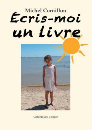 Kniha Ecris-Moi Un Livre Michel Cornillon