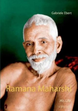 Könyv Ramana Maharshi Gabriele Ebert