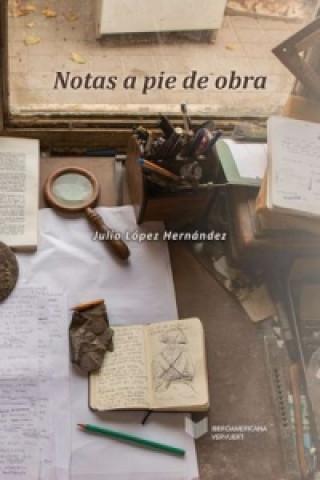 Könyv Notas a pie de obra. Julio López Hérnandez