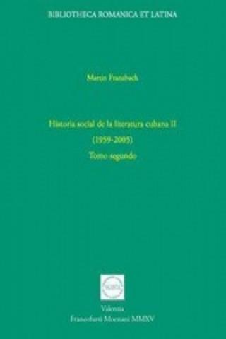 Könyv Historia social de la literatura cubana (1959-2005). Tomo.2 Martin Franzbach