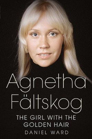 Carte Agnetha Faltskog the Girl with the Golden Hair Daniel Ward