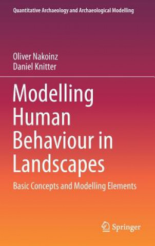 Carte Modelling Human Behaviour in Landscapes Oliver Nakoinz