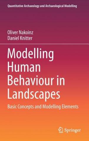 Kniha Modelling Human Behaviour in Landscapes Oliver Nakoinz
