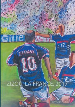 Carte Zizou, la France, 2017 Bertrand Clairiot