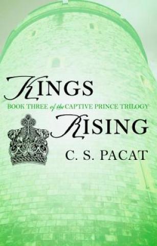 Carte Kings Rising C. S. Pacat