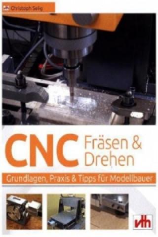 CNC-Fräsen und -Drehen im Modellbau