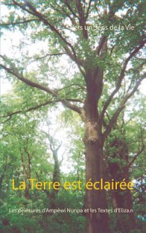 Kniha Terre Est Eclairee Vers Un Sens De La Vie