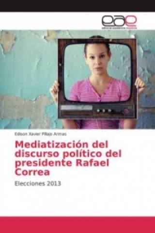 Carte Mediatización del discurso político del presidente Rafael Correa Edison Xavier Pillajo Armas