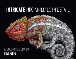 Intricate Ink Animals in Detail a Coloring Book by Tim Jeffs