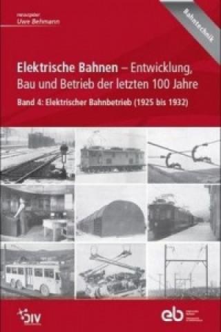 Carte Elektrische Bahnen - Entwicklung, Bau und Betrieb der letzten 100 Jahre Uwe Behmann