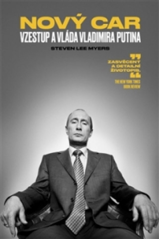 Nový car Vzestup a vláda Vladimira Putina