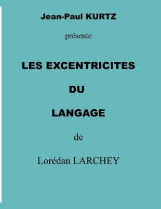 Carte les excentricites du langage Loredan Larchey