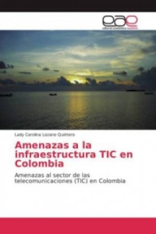 Amenazas a la infraestructura TIC en Colombia