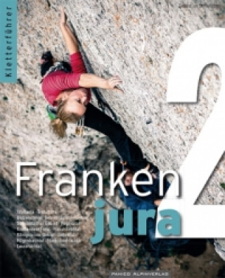 Kletterführer Frankenjura. Bd.2