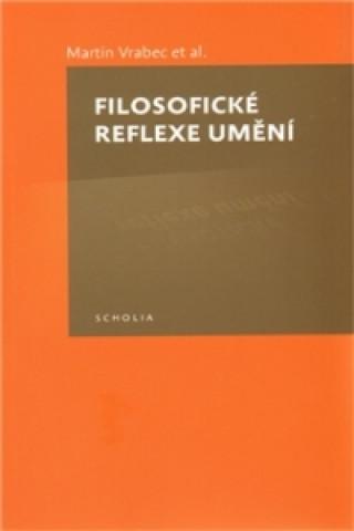 Carte FILOSOFICKÉ REFLEXE UMĚNÍ Martin Vrabec