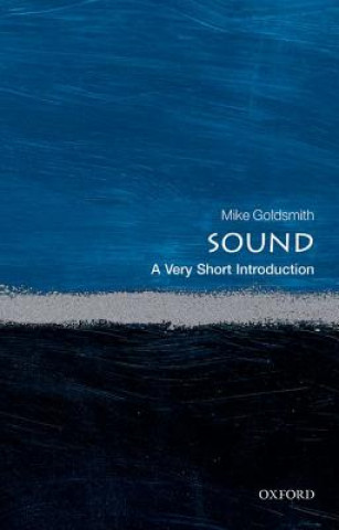 Carte Sound: A Very Short Introduction Mike Goldsmith