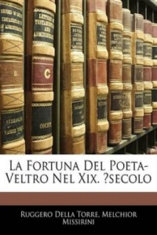 Carte La Fortuna Del Poeta-Veltro Nel Xix. secolo (Italian Edition) Ruggero Della Torre