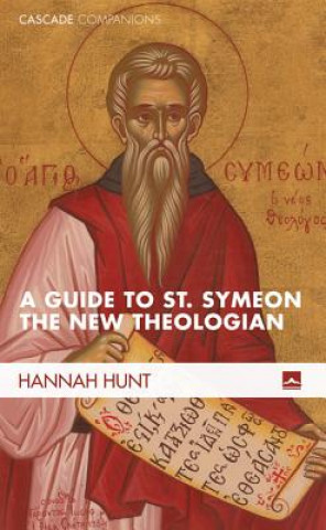 Carte Guide to St. Symeon the New Theologian Hannah Hunt